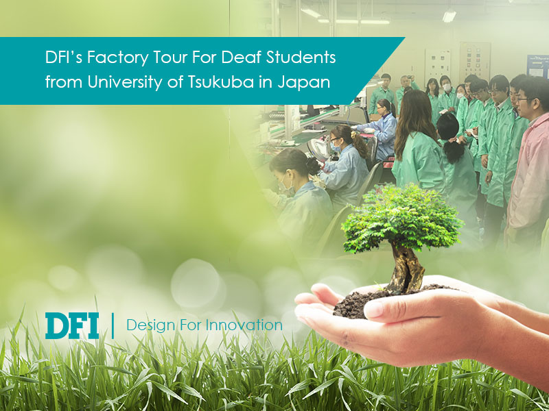 DFI's Factory Tour For Deaf Students from University of Tsukuba in Japan