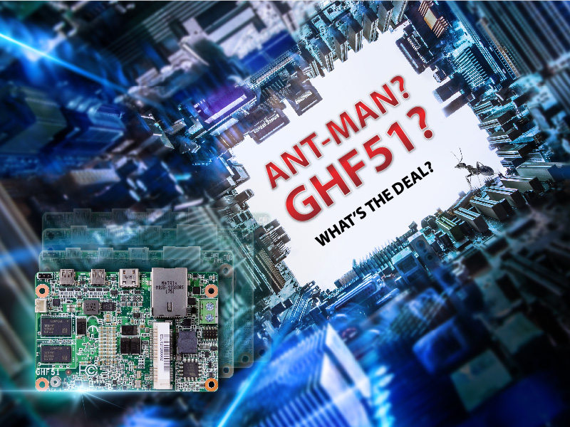 "Ant man? GHF51? What's the deal? DFI latest 1.8"" SBC to subvert your vision of Edge"