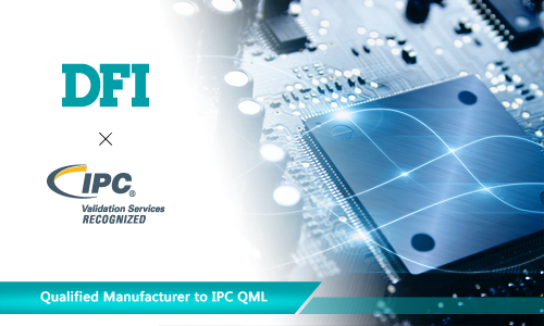 DFI Inc. Earns Certification as Qualified Manufacturer to IPC QML